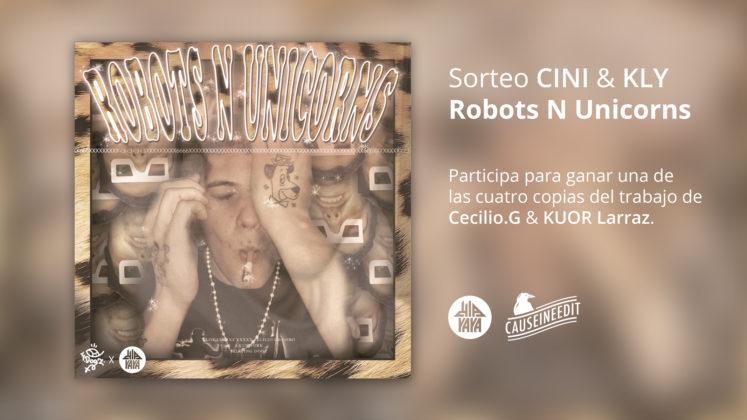 "Sorteo Aniversario ""Robots N Unicorns"" (CINI & KLaYaya)"