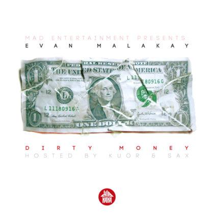 Evan Malakay — Dirty Money (Hosted By KUOR & Sax)